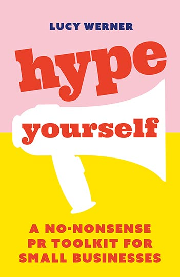 Book cover for Hype Yourself:  A no-nonsense PR toolkit for small businesses a book by Lucy  Werner