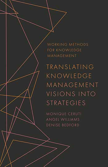 Book cover for Translating Knowledge Management Visions into Strategies a book by Angel  Williams, Denise  Bedford, Monique  Ceruti