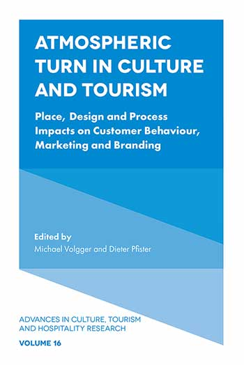 Book cover for Atmospheric Turn in Culture and Tourism:  Place, Design and Process Impacts on Customer Behaviour, Marketing and Branding a book by Dieter  Pfister, Michael  Volgger