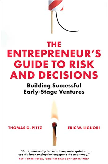 Book cover for The Entrepreneur's Guide to Risk and Decisions:  Building Successful Early-Stage Ventures a book by Thomas G. Pittz, Eric W. Liguori