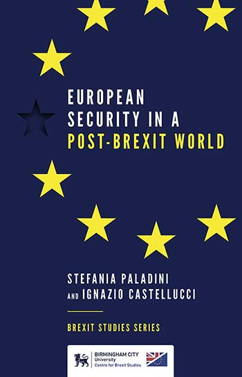Book cover for European Security in a Post-Brexit World a book by Stefania  Paladini, Ignazio  Castellucci