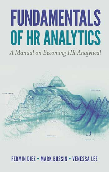 Book cover for Fundamentals of HR Analytics:  A Manual on Becoming HR Analytical a book by Fermin  Diez, Mark  Bussin, Venessa  Lee