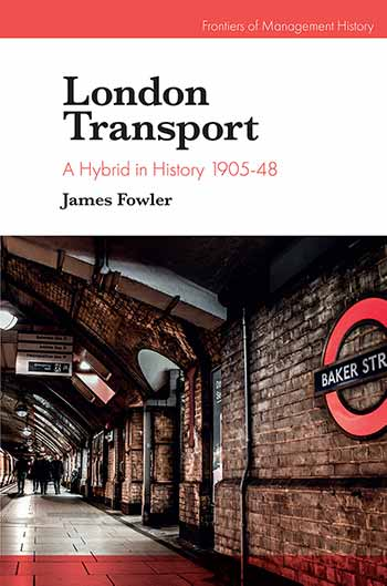 Book cover for London Transport:  A Hybrid in History 1905-48 a book by James  Fowler