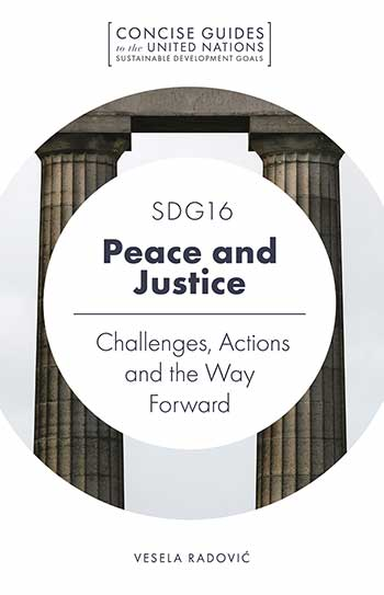 Book cover for SDG16 - Peace and Justice:  Challenges, Actions and the Way Forward a book by Vesela  Radovi