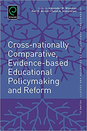 Book cover for Cross-nationally Comparative, Evidence-based Educational Policymaking and Reform a book by Alexander W. Wiseman, Naif H. Alromi, Saleh A. Alshumrani