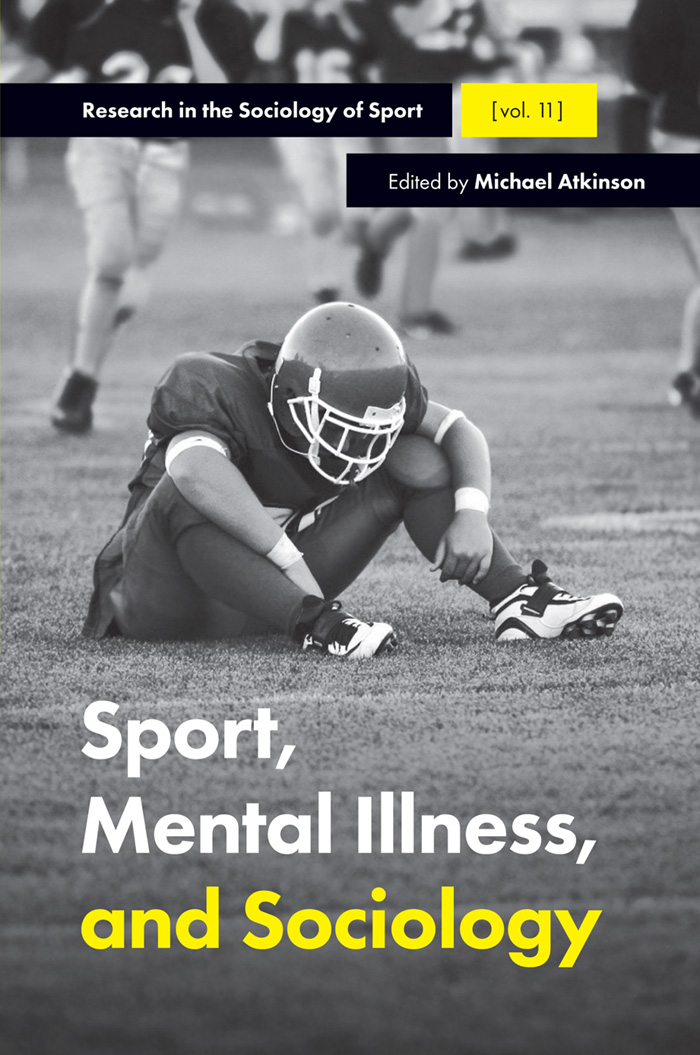 Book cover for Sport, Mental Illness and Sociology a book by Michael  Atkinson