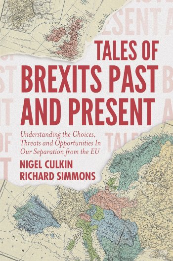 Book cover for Tales of Brexits Past and Present:  Understanding the Choices, Threats and Opportunities In Our Separation from the EU a book by Nigel  Culkin, Richard  Simmons