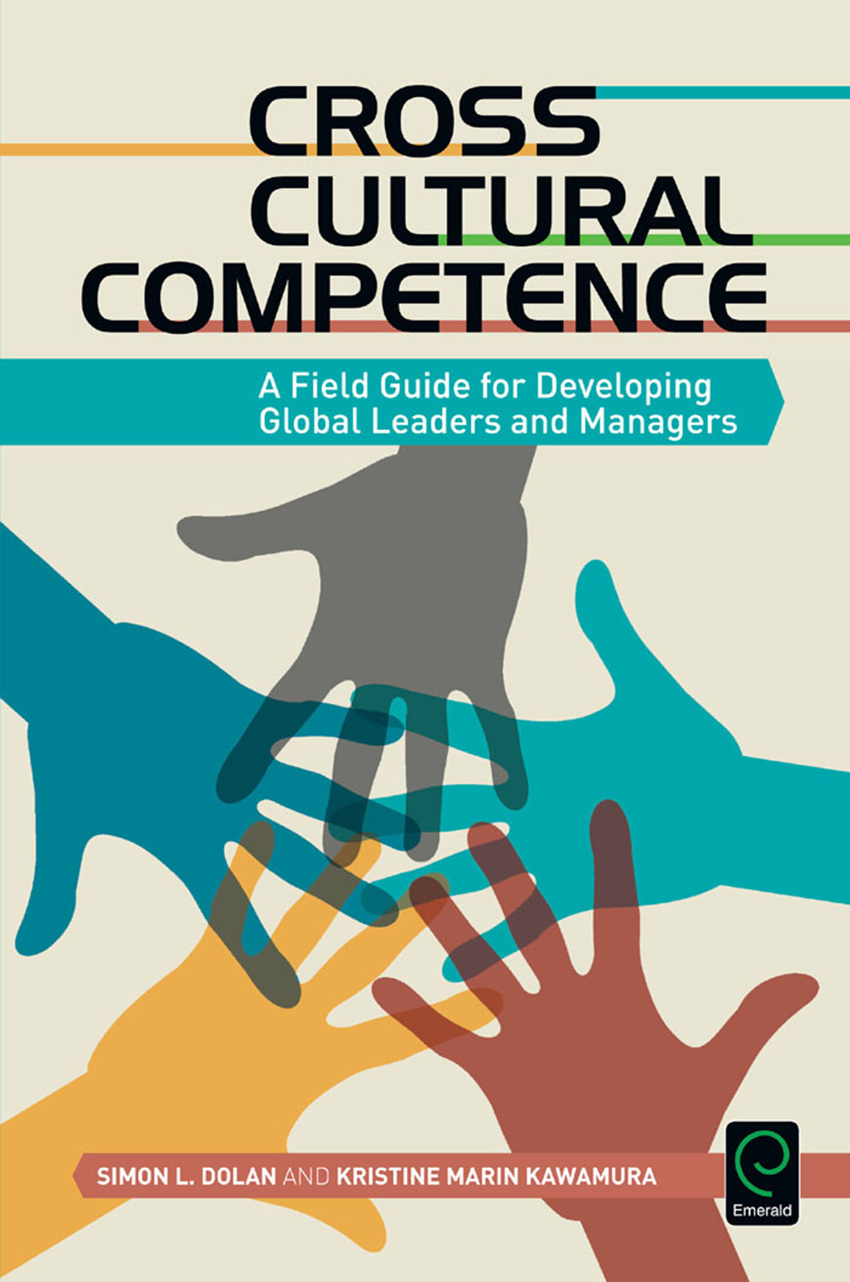 Book cover for Cross Cultural Competence:  A Field Guide for Developing Global Leaders and Managers a book by Simon L. Dolan, Kristine Marin Kawamura