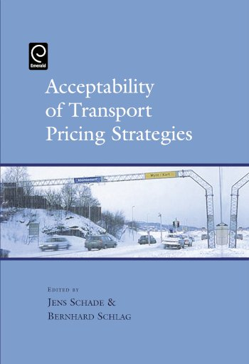 Book cover for Acceptability of Transport Pricing Strategies a book by Jens  Schade, Bernhard  Schlag