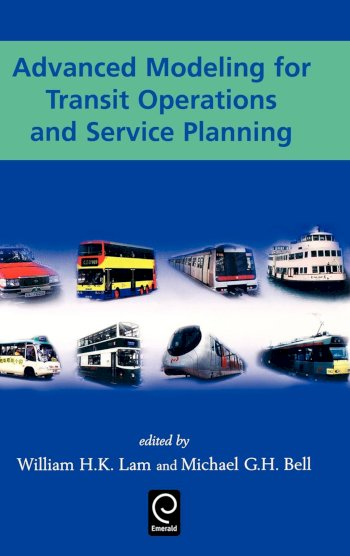 Book cover for Advanced Modeling for Transit Operations and Service Planning a book by William H. K. Lam, Michael G. H. Bell