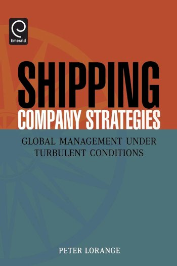 Book cover for Shipping Company Strategies:  Global Management Under Turbulent Conditions a book by Peter  Lorange