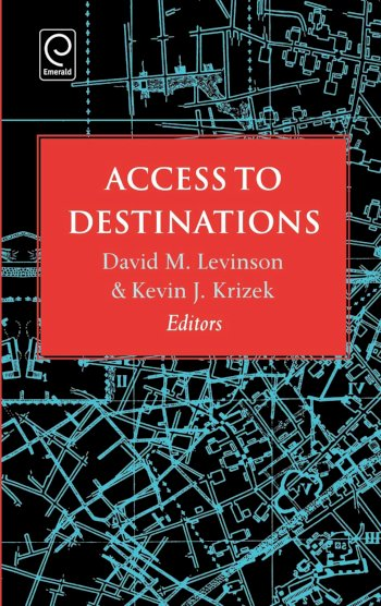 Book cover for Access to Destinations a book by David  Levinson, Kevin  Krizek