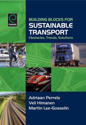 Book cover for Building Blocks for Sustainable Transport:  Obstacles, Trends, Solutions a book by Veli  Himanen, Martin  LeeGosselin, Adriaan  Perrels