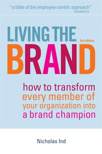 Book cover for Living the Brand:  How to Transform Every Member of Your Organization into a Brand Champion a book by Nicholas  Ind