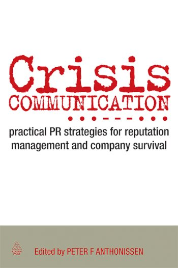 Book cover for Crisis Communication:  Practical PR Strategies for Reputation Management & Company Survival a book by Peter  Anthonissen