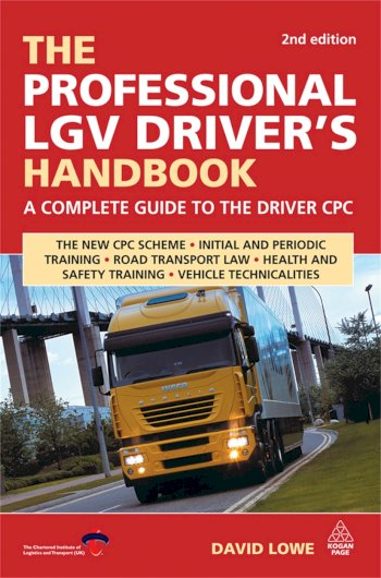 Book cover for The Professional LGV Driver's Handbook:  A Complete Guide to the Driver CPC a book by David  Lowe
