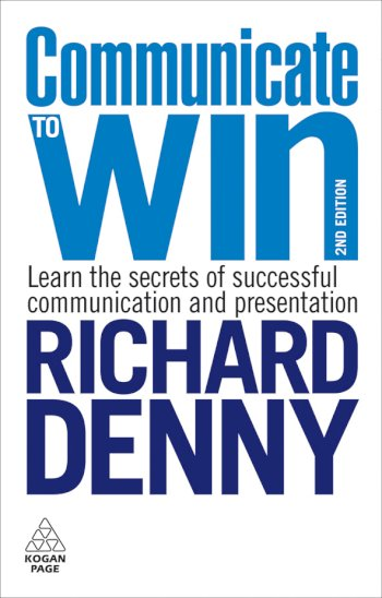 Book cover for Communicate to Win:  Learn the Secrets of Successful Communication and Presentation a book by Richard  Denny