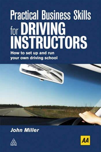 Book cover for Practical Business Skills for Driving Instructors:  How to Set Up and Run Your Own Driving School a book by John  Miller