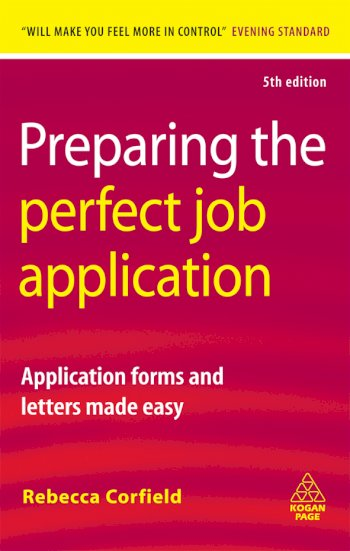Book cover for Preparing the Perfect Job Application:  Application Forms and Letters Made Easy a book by Rebecca  Corfield