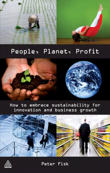 Book cover for People Planet Profit:  How to Embrace Sustainability for Innovation and Business Growth a book by Peter  Fisk