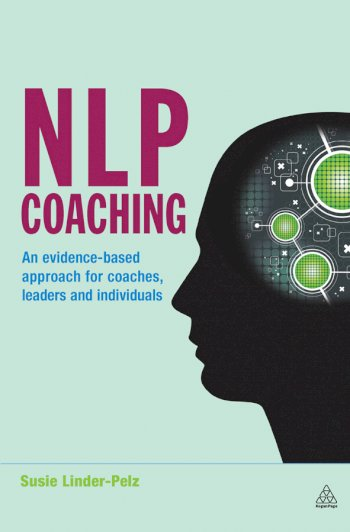 Book cover for NLP Coaching:  An Evidence-Based Approach for Coaches, Leaders and Individuals a book by Dr Susie  LinderPelz