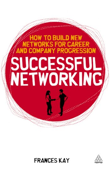 Book cover for Successful Networking:  How to Build New Networks for Career and Company Progression a book by Frances  Kay