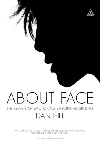 Book cover for About Face:  The Secrets of Emotionally Effective Advertising a book by Dan  Hill