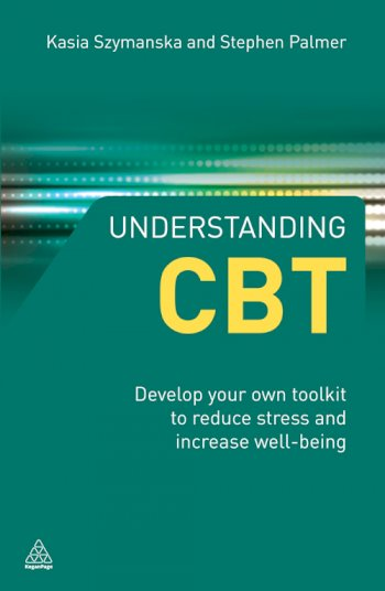 Book cover for Understanding CBT:  Develop Your Own Toolkit to Reduce Stress and Increase Well-being a book by Kasia  Szymanska, Stephen  Palmer