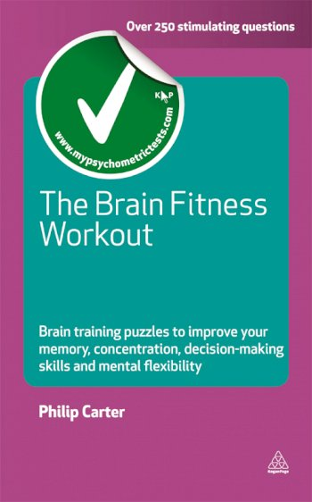 Book cover for The Brain Fitness Workout:  Brain Training Puzzles to Improve Your Memory Concentration Decision Making Skills and Mental Flexibility a book by Philip  Carter