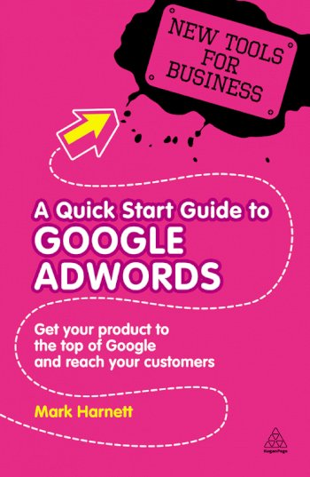 Book cover for A Quick Start Guide to Google AdWords:  Get Your Product to the Top of Google and Reach Your Customers a book by Mark  Harnett