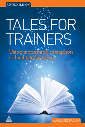 Book cover for Tales for Trainers:  Using Stories and Metaphors to Facilitate Learning a book by Margaret  Parkin