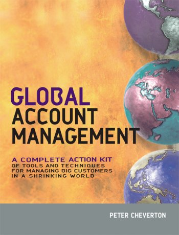 Book cover for Global Account Management:  a complete Action Kit of Tools and Techniques for Managing Key global Customers a book by Peter  Cheverton