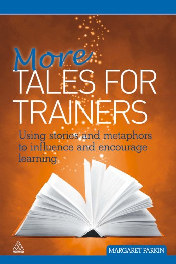 Book cover for More Tales for Trainers:  Using Stories and Metaphors to Influence and Encourage Learning a book by Margaret  Parkin