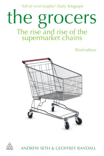 Book cover for The Grocers:  The Rise and Rise of Supermarket Chains a book by Andrew  Seth, Geoffrey  Randall