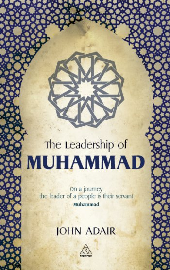 Book cover for The Leadership of Muhammad a book by John  Adair