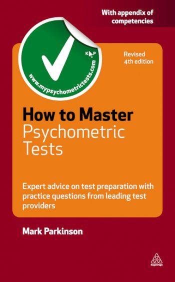 Book cover for How to Master Psychometric Tests:  Expert Advice on Test Preparation with Practice Questions from Leading Test Providers a book by Mark  Parkinson