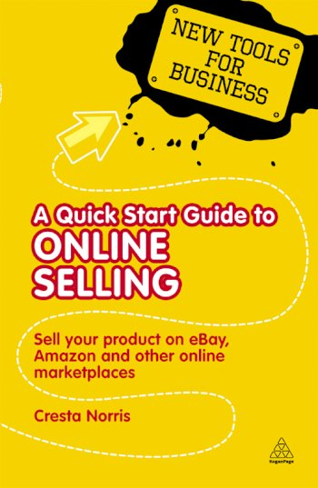 Book cover for A Quick Start Guide to Online Selling:  Sell Your Product on Ebay Amazon and Other Online Market Places a book by Cresta  Norris