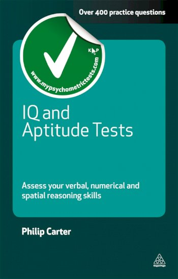 Book cover for IQ and Aptitude Tests:  Assess Your Verbal Numerical and Spatial Reasoning Skills a book by Philip  Carter