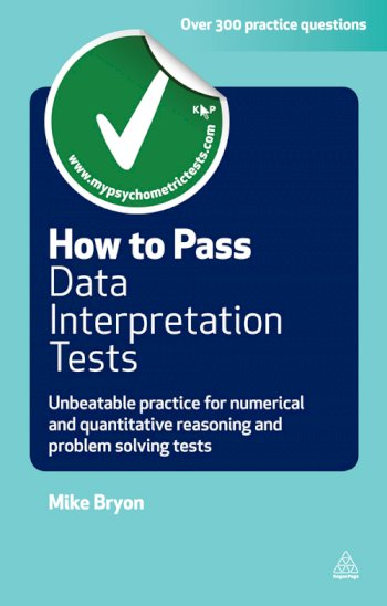 Book cover for How to Pass Data Interpretation Tests:  Unbeatable Practice for Numerical and Quantitative Reasoning and Problem Solving Tests a book by Mike  Bryon