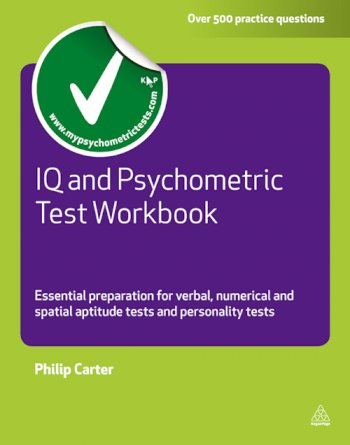 Book cover for IQ and Psychometric Test Workbook:  Essential Preparation for Verbal Numerical and Spatial Aptitude Tests and Personality Tests a book by Philip  Carter