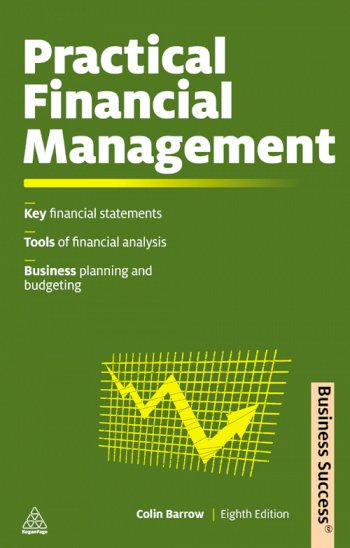 Book cover for Practical Financial Management:  A Guide to Budgets, Balance Sheets and Business Finance a book by Colin  Barrow