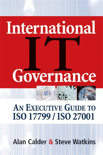 Book cover for International IT Governance:  An Executive Guide to ISO 17799/ISO 27001 a book by Alan  Calder