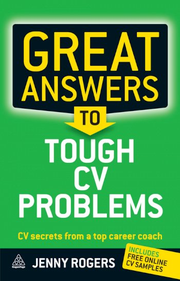 Book cover for Great Answers to Tough CV Problems:  CV Secrets From a Top Career Coach a book by Jenny  Rogers