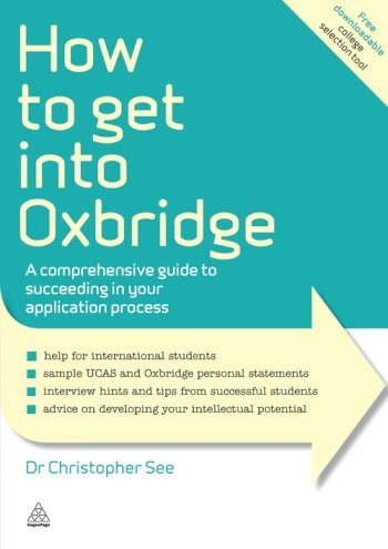 Book cover for How to Get Into Oxbridge:  A Comprehensive Guide to Succeeding in Your Application Process a book by Dr. Christopher  See