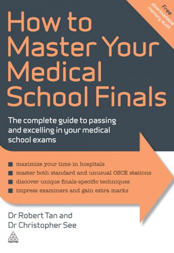 Book cover for How to Master Your Medical School Finals:  The Complete Guide to Passing and Excelling In Your Medical School Exams a book by Dr. Robert  Tan, Dr. Christopher  See
