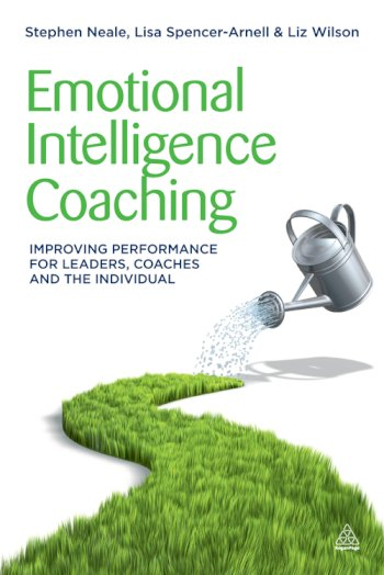 Book cover for Emotional Intelligence Coaching:  Improving Performance for Leaders, Coaches and the Individual, a book by Stephen  Neale, Lisa  SpencerArnell, Liz  Wilson