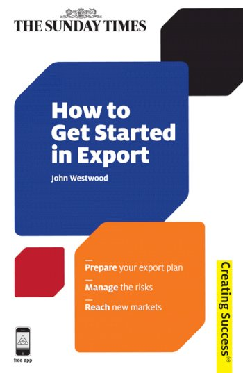 Book cover for How to Get Started in Export a book by John  Westwood