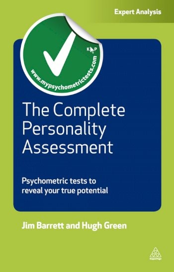 Book cover for The Complete Personality Assessment:  Psychometric Tests to Reveal Your True Potential a book by Jim  Barrett, Hugh  Green