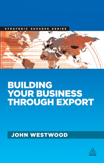 Book cover for Building Your Business Through Export a book by John  Westwood