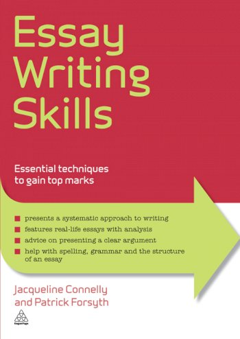 Book cover for Essay Writing Skills:  Essential Techniques to Gain Top Marks a book by Jacqueline  Connelly, Patrick  Forsyth